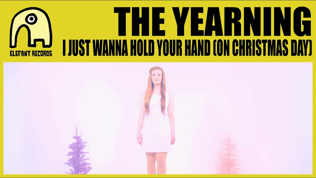 THE YEARNING - I Just Wanna Hold Your Hand (On Christmas Day ...