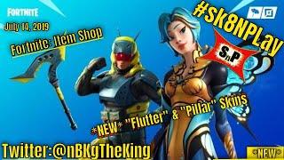 "Fortnite: Item Shop/ *NEW* ""Flutter"" & ""Pillar"" skins released (7-14-19) #sk8NPLay #nBKg"