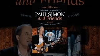 Paul Simon & Friends: The Library of Congress Gershwin Prize for Popular Song