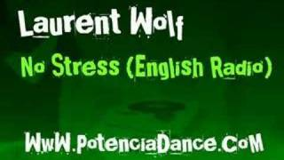 Laurent Wolf - No Stress (English Radio)