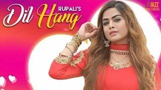 Rupali: Dil Hang (Official Song) Deep Nagar Wala | Latest Songs 2018 | Latest Punjabi 2018