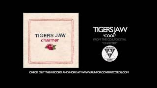 Watch Tigers Jaw Cool video