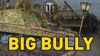 World of Tanks || BIG BULLY