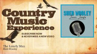 Watch Sheb Wooley The Lonely Man video