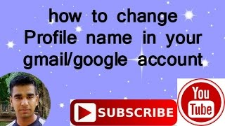 [hindi] how to change profile name of your gmail/google account