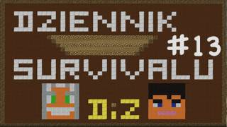 Dziennik Survivalu - Dzień #13