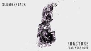 SLUMBERJACK - Fracture (feat. Vera Blue) [Official Full Stream]