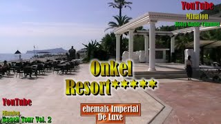 ONKEL RESORT /  Beach Tour -  Beldibi - Kemer - Türkei / Бельдиби / Кемер / Турция/Vol.2