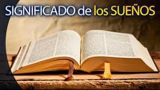 INTERPRETA SUENOS DE DIOS-SIGNIFICADO BIBLICO DE LOS SUENOS