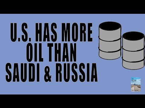 U.S. Has More Oil Than Saudi Arabia as Russia Partners With