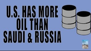 U.S. Has More Oil Than Saudi Arabia as Russia Partners With China!