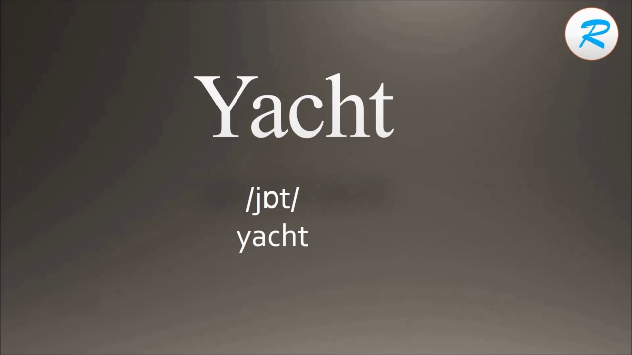 How to pronounce Yacht