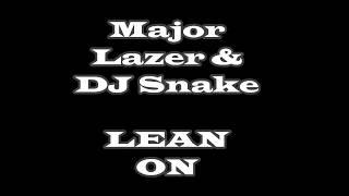 Download Lirik Lagu Lean On - Mayor Lazer & DJ Snake ft. MØ   Mp3
