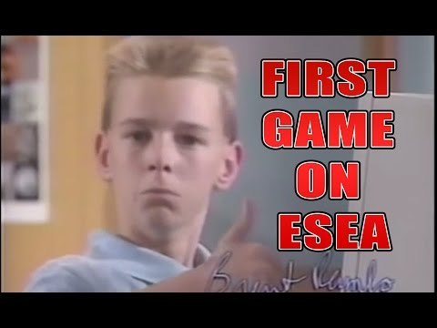 When It's Your First Time On ESEA...