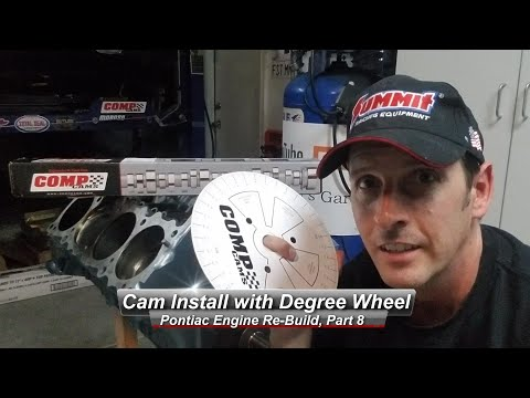 Pontiac V8 Rebuild, Part 8:  How to Install your camshaft with a degree wheel.