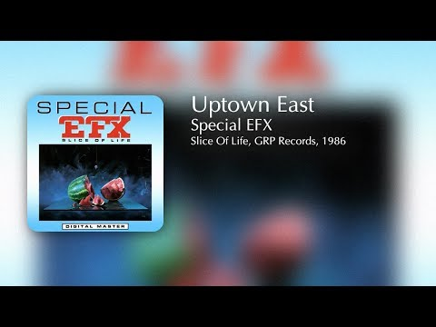 SPECIAL EFX - Uptown East