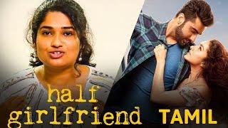 Half Girlfriend Tamil Review | Arjun Kapoor | Shraddha Kapoor | Chetan Bhagat