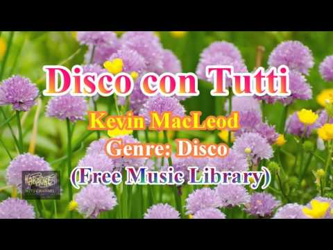 Disco on Tutti-  Kevin MacLeod  (Free Music Library)