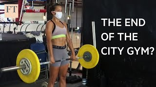Coronavirus: can city gyms survive? | FT