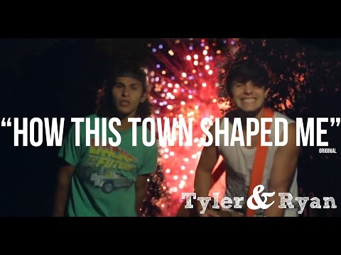 How This Town Shaped Me - Tyler & Ryan (Original)