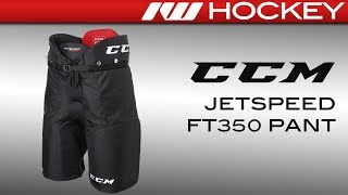 CCM JetSpeed FT350 Pant Review