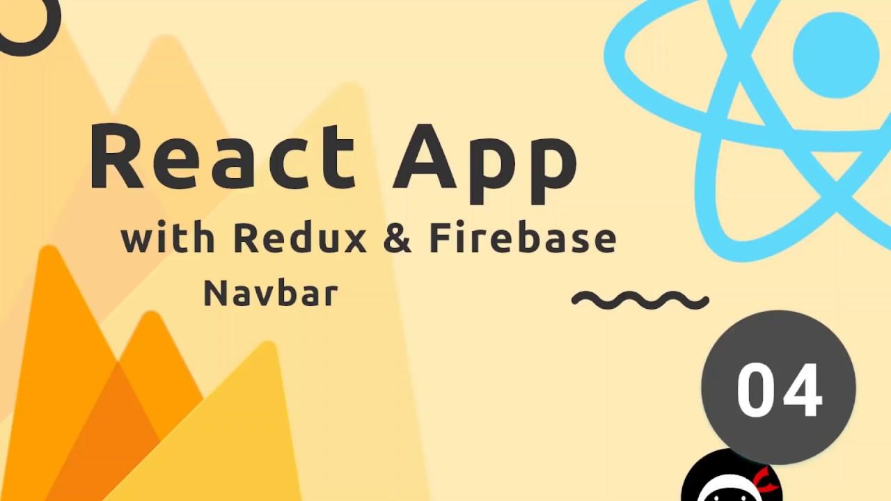 React, Redux & Firebase App Tutorial #4 - Navbar Component