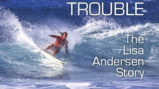 Trouble: The Lisa Andersen Story - Official Trailer
