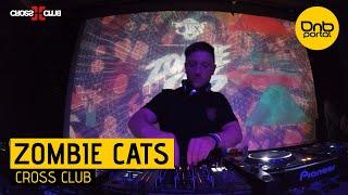 Zombie Cats - Cross Club 2019 [DnBPortal.com]