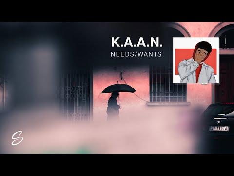 K.A.A.N. - Needs/Wants (Prod. Black Diamond)