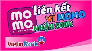 Đăng ký ví momo   Liên kết ví momo với Vietinbank 2020 nhận 500k   lien ket ngan hang vimomo