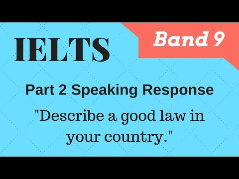 IELTS Band 9 Response - Describe a good law in your country - YouTube