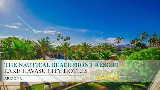 The Nautical Beachfront Resort Hotel - Lake Havasu City, Arizona
