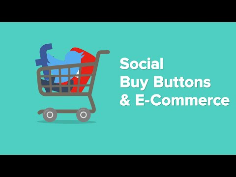 Buy Buttons Are Reshaping Social Commerce - Social Media Minute