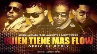Quien tiene mas flow (remix) (letra) - Jowell y randy ft De la ghetto, Daddy yankee - reggaeton 2012