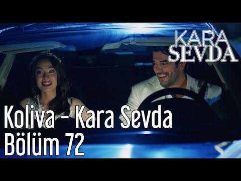 Kara Sevda 72. Bölüm - Koliva - Kara Sevda