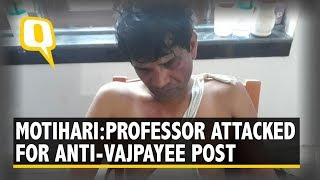 Professor in Motihari Attacked For Anti-Vajpayee Post on Facebook | The Quint