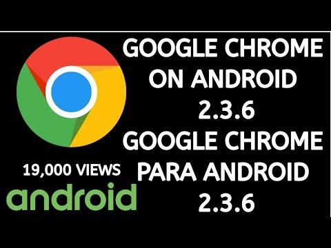 Google Chrome On Android 2.3.6 GOOGLE CHROME Para Android 2.3.6