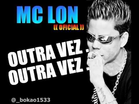 MC LON - OUTRA VEZ LANÇAMENTO 2012 ((DJ'S KAIQUE & TICONHA))