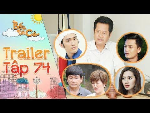 Bố là tất cả | trailer tập 74: Ba Hiếu quyết định công bố điều kiện thứ 6 khiến cả nhà đứng hình