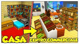 TRASFORMIAMO LA MIA CASA IN UN CENTRO COMMERCIALE! - Minecraft ITA