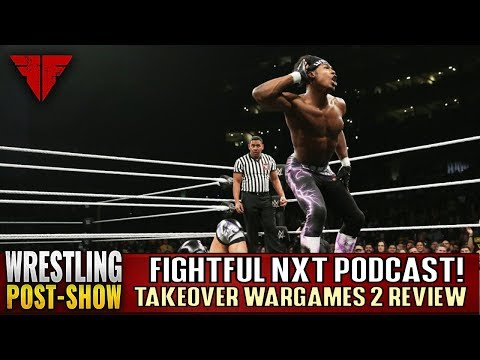 WWE NXT Takeover: WarGames 2018 Full Show Results & Review | Fightful Wrestling Podcast