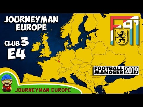 FM19 Journeyman - C3 EP4 - F91 Dudelange Luxembourg - A Football Manager 2019 Story