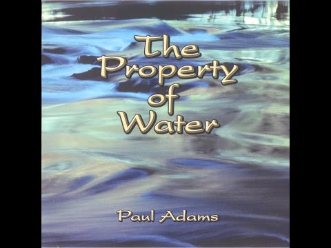 Paul Adams - The Property Of Water