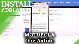 Come installare l'app AdBlock su MOTOROLA One Action - Block Ads