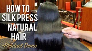 How To SILK PRESS Natural Hair | Tutorial + Product Demo