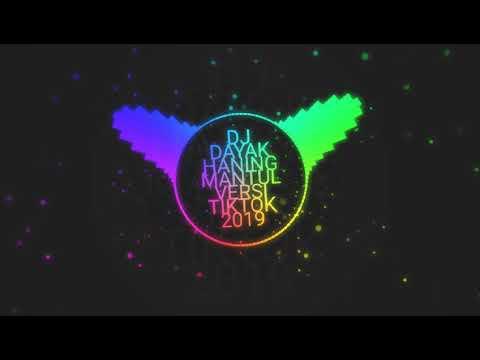 Lagu Viral Terbaru DJ Dayak Haning Mantul Versi Terbaru (2019).