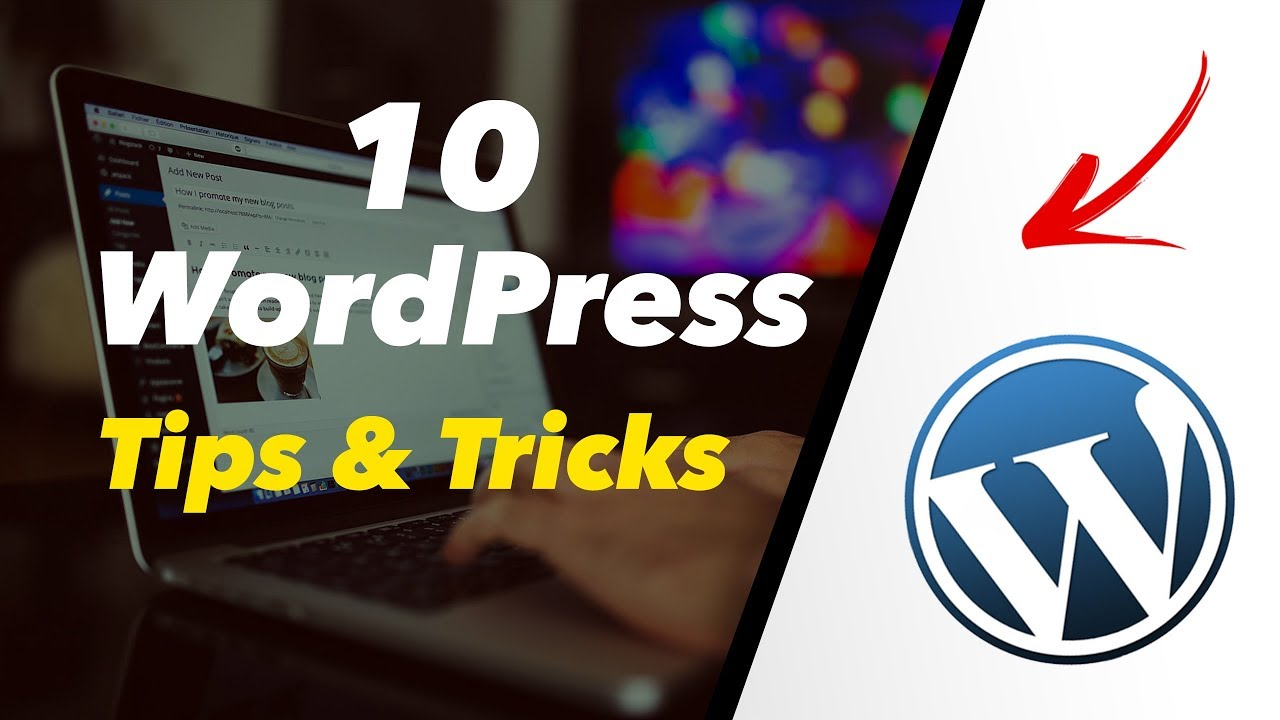 10 Wordpress Tips Tricks For Success 2018 Youtube