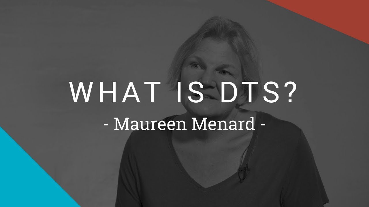What Are Dts >> What Is Dts Maureen Mernard Youtube