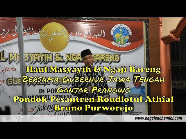 Haul Masyayih & Ngaji Bareng Bersama Gubernur Jawa Tengah Ganjar Pranowo