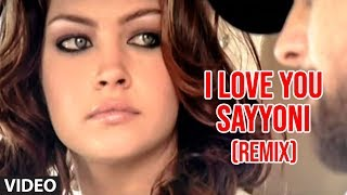 I Love You Sayyoni- Remix Aap Ka Suroor  Himesh Reshammiya